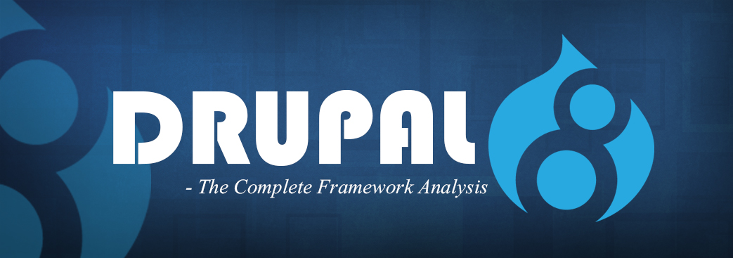 ba919507-a5bc-4cd9-93dc-47694061bd8d_drupal-8-the-complete-framework-analysis