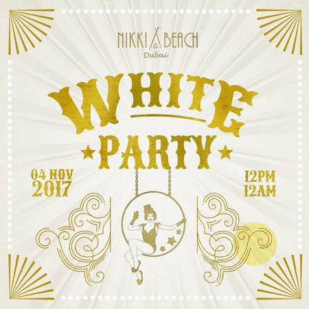 The White Party: Circus at Nikki Beach Dubai