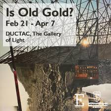 Is Old Gold? Talk Series and Art Exhibit