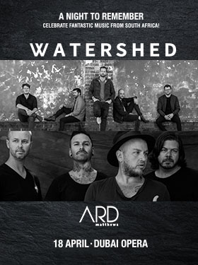 ​Ard Matthews and Watershed at Dubai Opera