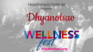 Dhyanotsav Wellness Fest By Heartfulness