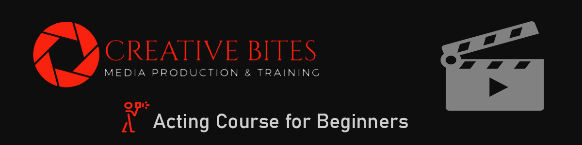 Creative Bites 1 Month Acting Course (For Beginners)