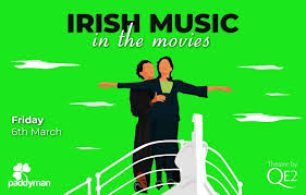Irish Music in the movies at Theatre by QE2